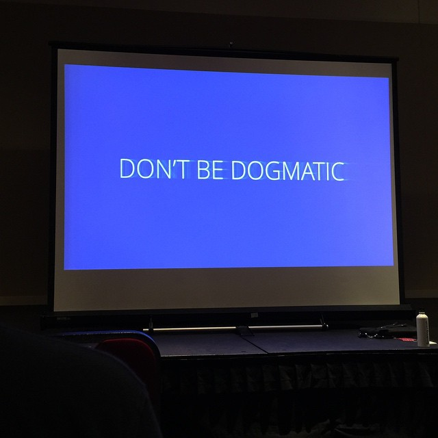 Don't Be Dogmatic